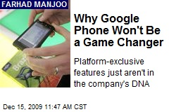 Why Google Phone Won't Be a Game Changer