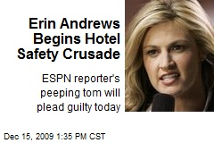 Erin Andrews Begins Hotel Safety Crusade