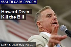 Howard Dean: Kill the Bill