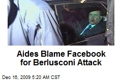 Aides Blame Facebook for Berlusconi Attack