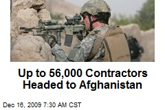 Up to 56,000 Contractors Headed to Afghanistan