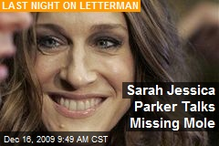 Sarah Jessica Parker Talks Missing Mole