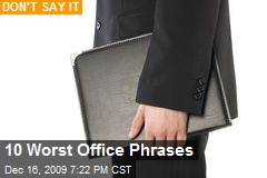 10 Worst Office Phrases