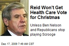 Reid Won't Get Health Care Vote for Christmas