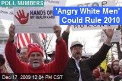 'Angry White Men' Could Rule 2010