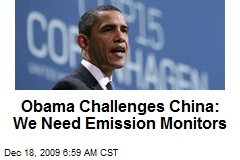 Obama Challenges China: We Need Emission Monitors