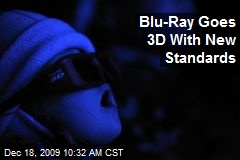 Blu-Ray Goes 3D With New Standards