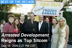 Arrested Development Reigns as Top Sitcom