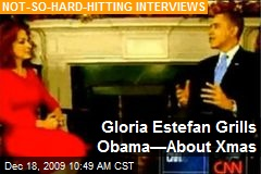 Gloria Estefan Grills Obama—About Xmas