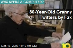 80-Year-Old Granny Twitters by Fax