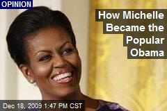 How Michelle Became the Popular Obama