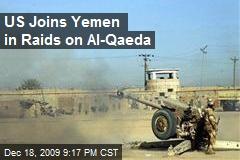 US Joins Yemen in Raids on Al-Qaeda