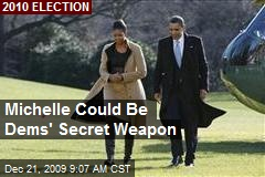 Michelle Could Be Dems' Secret Weapon