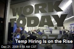 Temp Hiring Is on the Rise
