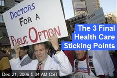 The 3 Final Health Care Sticking Points