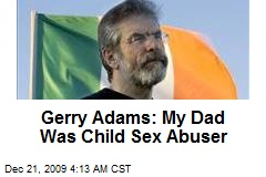 Gerry Adams: My Dad Was Child Sex Abuser