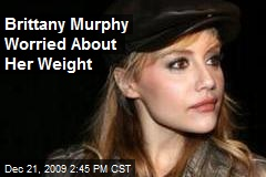 Brittany Murphy Worried About Her Weight