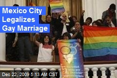 Mexico City Legalizes Gay Marriage