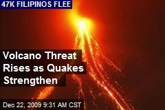 Volcano Threat Rises as Quakes Strengthen