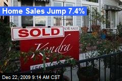 Home Sales Jump 7.4%