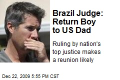 Brazil Judge: Return Boy to US Dad