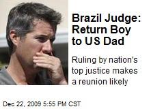 Brazil Judge: Return Boy to US Dad