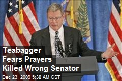 Teabagger Fears Prayers Killed Wrong Senator