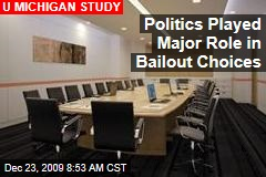 Politics Played Major Role in Bailout Choices