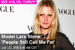 Model Lara Stone: 'People Still Call Me Fat'