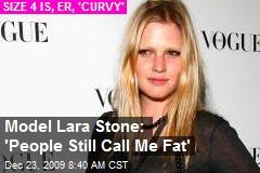Model Lara Stone: 'People Still Call Me Fat'