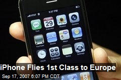 iPhone Flies 1st Class to Europe