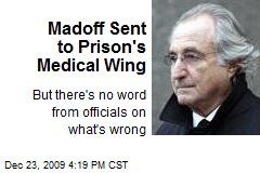 Madoff Sent to Prison's Medical Wing