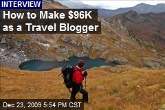 How to Make $96K as a Travel Blogger