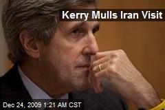 Kerry Mulls Iran Visit