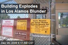 Building Explodes in Los Alamos Blunder