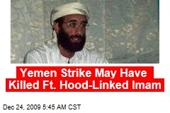 Yemen Strike May Have Killed Ft. Hood-Linked Imam