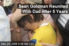 Sean Goldman Reunited With Dad After 5 Years