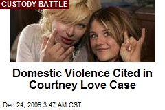 Domestic Violence Cited in Courtney Love Case