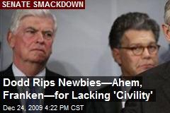 Dodd Rips Newbies—Ahem, Franken—for Lacking 'Civility'