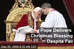 Pope Delivers Christmas Blessing Despite Fall