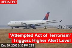 'Attempted Act of Terrorism' Triggers Higher Alert Level