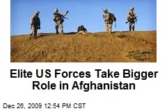 Elite US Forces Take Bigger Role in Afghanistan
