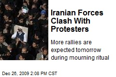 Iranian Forces Clash With Protesters