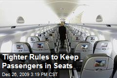 Tighter Rules to Keep Passengers in Seats