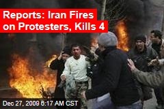 Reports: Iran Fires on Protesters, Kills 4