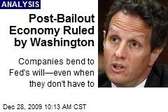 Post-Bailout Economy Ruled by Washington