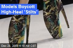 Models Boycott High-Heel 'Stilts'