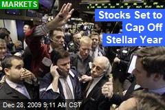 Stocks Set to Cap Off Stellar Year