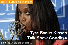 Tyra Banks Kisses Talk Show Goodbye