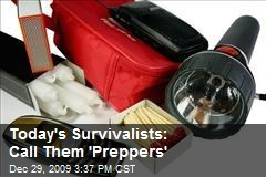 Today's Survivalists: Call Them 'Preppers'